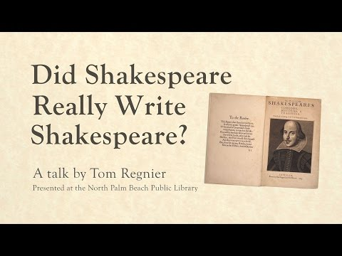 Did Shakespeare Really Write Shakespeare? – Tom Regnier