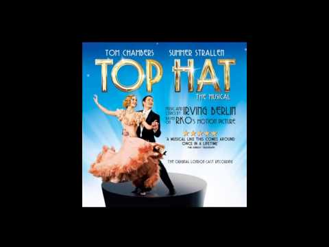 Top Hat - The Musical - 06. Isn't This a Lovely Day [To Be Caught in the Rain]