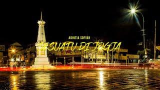 Gambar cover SESUATU DI JOGJA - ADHITIA SOFYAN (UNOFFICIAL LYRIC VIDEO)