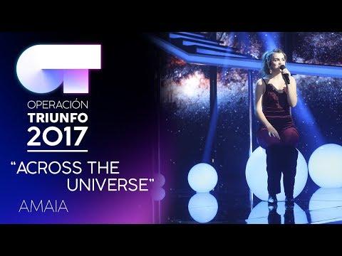 ACROSS THE UNIVERSE - Amaia | Gala 7 | OT 2017