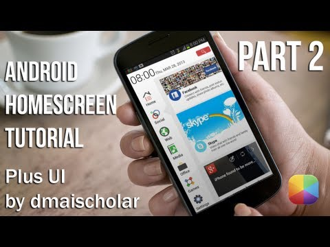 Plus UI (by dmaischolar) Part 2 - Android Homescreen Tutorial