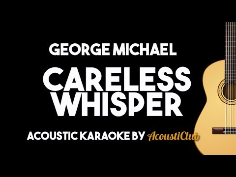 George Michael - Careless Whisper (Acoustic Karaoke Backing Track with Lyrics)