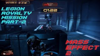 Legion Royalty Mission Part 2 (Mass Effect 2 Gameplay)