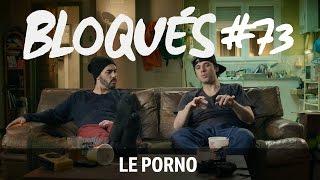 Bloqués #73 - Le porno