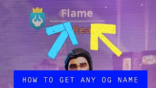 How to get any OG name in fortnite(without Foreign letters)
