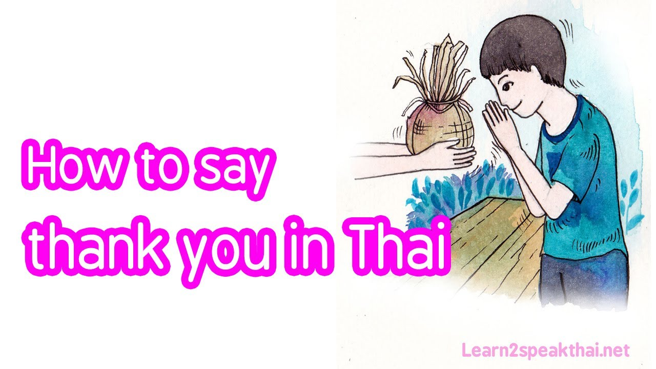 Learn Thai Thank You Youre Welcome Excuse Me In Thai Episode 3