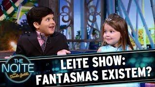 Leite Show: Fantasmas existem? | The Noite (02/10/17)
