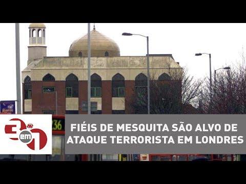 Fiéis De Mesquita São Alvo De Ataque Terrorista Em Londres