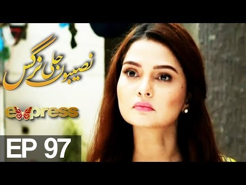 Naseebon Jali Nargis - Episode 97 - Express Entertainment
