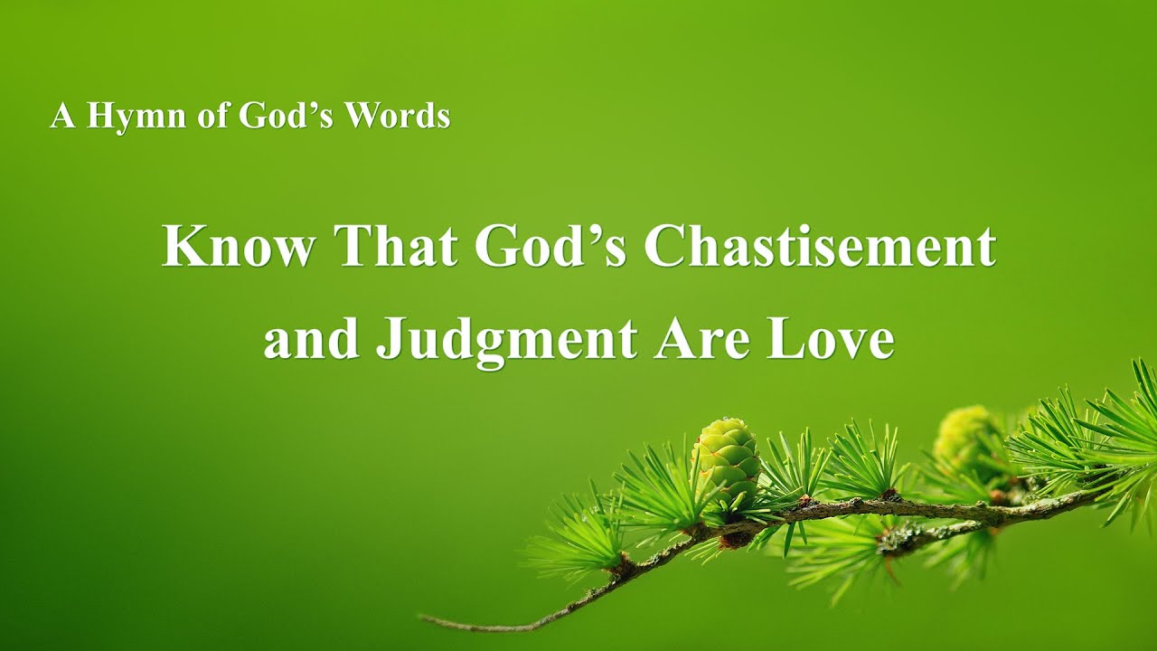 "Praise Hymn With Lyrics | ""Know That God's Chastisement and Judgment Are Love"""