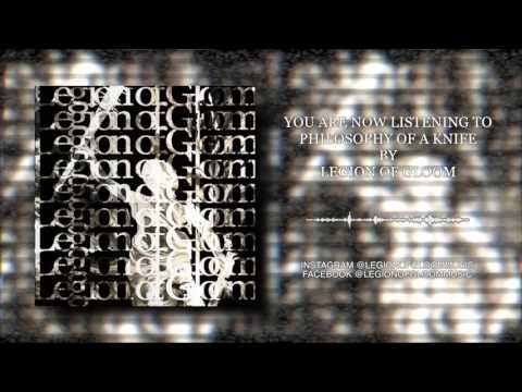 LEGION OF GLOOM - Philosophy of a Knife (Official Audio) [CORE COMMUNITY PREMIERE]