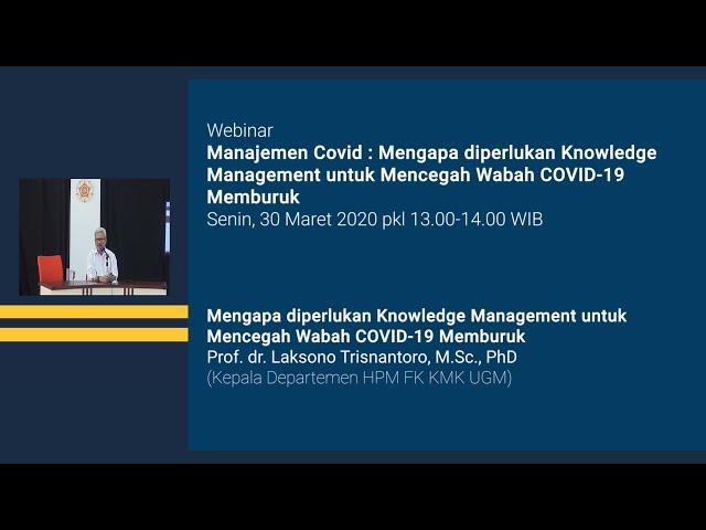 Forum Manajemen COVID 19  Mengapa diperlukan Knowledge Management untuk mencegah wabah Covid 19 memb