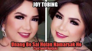 Joy Tobing - UNANG BE SAI HOLAN NAMARSAKHO (Official Music Video)