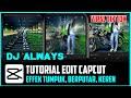 Tutorial Edit Capcut Dj Always Viral Tik Tok Cara Edit Capcut Dj Always Bang Al Fatih  Mp3 - Mp4 Download
