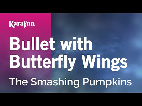 Karaoke Bullet with Butterfly Wings - The Smashing Pumpkins *