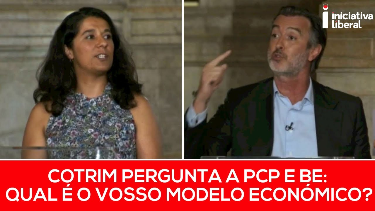 🔴🔵 Cotrim pergunta a PCP e BE: qual é o vosso modelo económico?