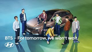 Hyundai x BTS  |  For tomorrow, we won't wait