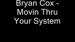 Bryan Cox - Movin Thru Your System