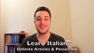 Learn Italian - Definite Articles and Possession