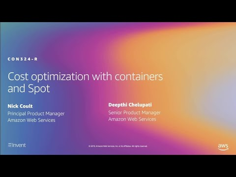 AWS re:Invent 2019: [NEW LAUNCH!] [REPEAT 1] Cost Optimization with Containers and Spot (CON324-R1)
