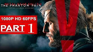 Repeat youtube video Metal Gear Solid 5 The Phantom Pain Gameplay Walkthrough Part 1 [1080p HD 60FPS] - No Commentary