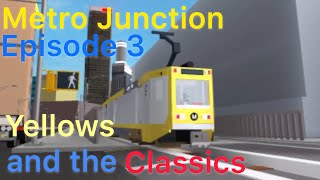(ROBLOX) Third Metro Junction (August 27th-31st) Yellows & the Classics!