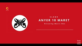 Slank - Anyer 10 Maret | Relaxing Music Box (Cover)