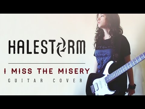 Halestorm - I Miss The Misery (Guitar Cover) | HD