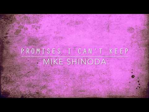 Promises I Can't Keep (Lyric Video) - Mike Shinoda