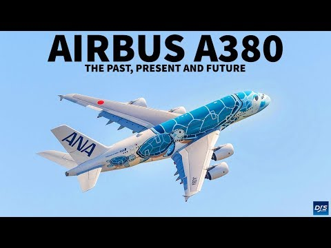 The Past, Present & Future of The Airbus A380