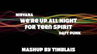 We're Up All Night for Teen Spirit (Nirvana vs. Daft Punk)
