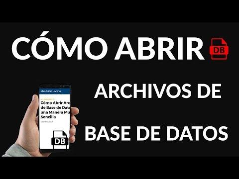 ¿Cómo Abrir Archivos de Base de Datos?