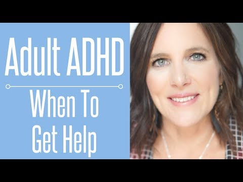 Adult ADHD: When to Get Help
