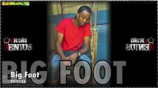 Patexxx - Big Foot [Ghetto Rave Riddim] May 2012