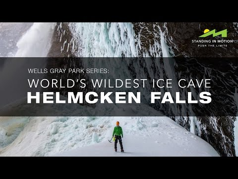 Wells Gray Park Series: World's Wildest Ice Cave - Helmcken Falls (Short Film)
