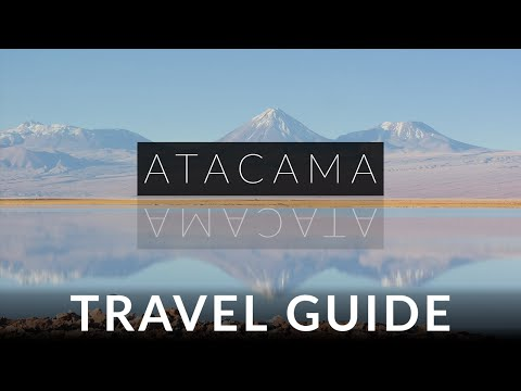 Atacama Chile Travel Guide - See the Natural Wonders
