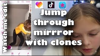 Watch Me Edit Jump through mirror Clones