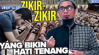 BIKIN ADEM, Amalan dan Zikir yang Bikin Hati Tenang - Ustadz Adi Hidayat LC MA