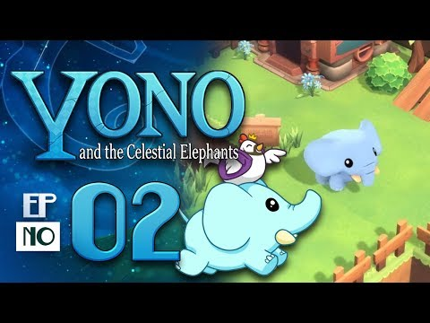 [02] Let's Play Yono and the Celestial Elephants w/ TheKingNappy!