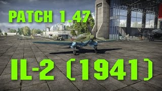IL 2 1941 Patch 1 47 War Thunder