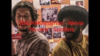 BlacKkKlansman - Movie Review -Spoilers at the end!!