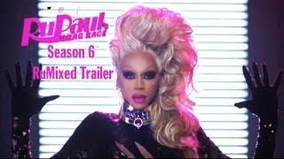 RuPauls Drag Race Season 6 Trailer (RuMixed)