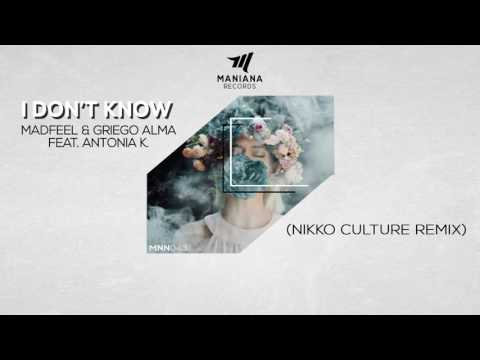"MadFeel & Griego Alma Feat. Antonia K. ""I Don't Know"" (Nikko Culture Remix) [MNN043]"