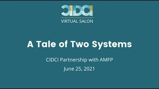CIDCI Salon: A Tale of Two Systems