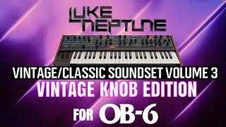 Luke Neptune's Vintage/Classic Soundset Volume 3 for OB-6 -Vintage Knob Edition-
