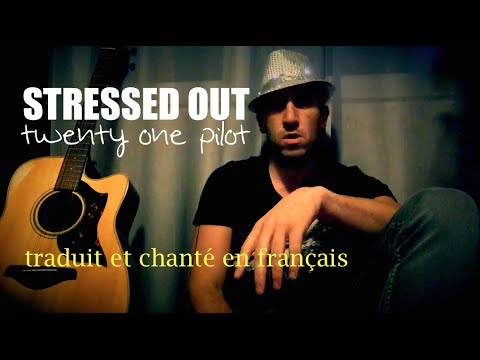 Twenty One Pilots - Stressed out (traduction en francais) COVER
