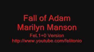 Fall of Adam- Marilyn Manson (FeL1+0 Version)