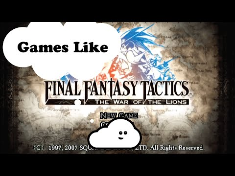 5 Games Like Final Fantasy Tactics