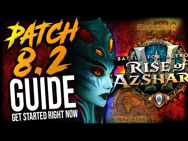 Rise of Azshara GUIDE: All things to do in PATCH 8 2