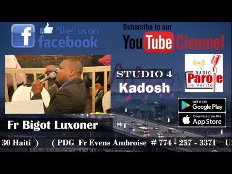 Emission Kadosh 30 Avril 2018 - Frere Bigot Luxoner
